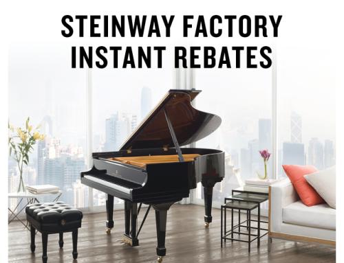 Steinway Factory Rebates are HERE!
